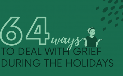 64 Ways to Deal with Grief During the Holidays